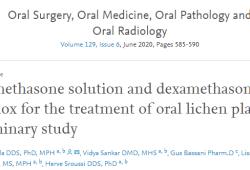 Oral Surg Oral Med Oral Pathol Oral Radiol:地塞米松联合沐舒坦可更好地管理口腔扁平苔藓