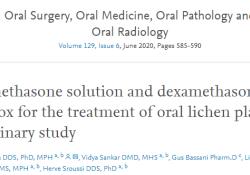 """Oral Surg Oral Med Oral Pathol Oral Radiol:<font color=""""red"""">地塞米松</font>联合沐舒坦可更好地管理口腔扁平苔藓"""