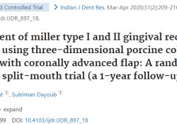 """Indian J Dent Res:猪胶原基质联合冠向瓣治疗Miller I<font color=""""red"""">型</font>和II<font color=""""red"""">型</font>牙龈退缩"""