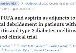 "J Periodontol:Omega-3 PUFA和阿司匹林可作为牙周炎和2型糖尿病患者<font color=""red"">牙</font><font color=""red"">周</font>清创术的辅助<font color=""red"">治疗</font>手段"