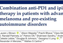 J Immunother Cancer:PD1抑制剂联合ipilimumab在伴有自身免疫疾病晚期黑素色瘤患者的疗效与安全性