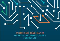 WHO发布第一份关于卫生领域人工智能(AI)六项指导原则的全球报告